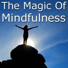 Magic of Mindfulness