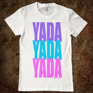 Yada Yada TShirt